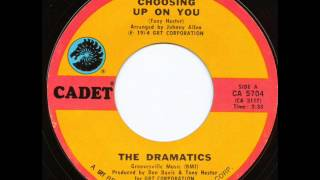 Choosing Up On you  The Dramatics