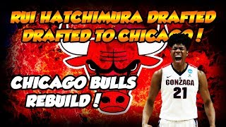 Rui Hatchimura Drafted To Chicago! NBA 2k19 MyLeague Chicago Bulls Rebuild