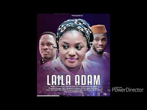 Laila Adam (Official Hausa Songs) ...By Nazifi Asnanic