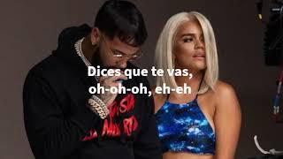 Karol G, Anuel AA - Dices Que Te Vas (Letra / Lyrics)