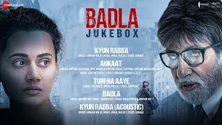 Badla - Full Movie Audio Jukebox | Amitabh Bachchan & Taapsee Pannu