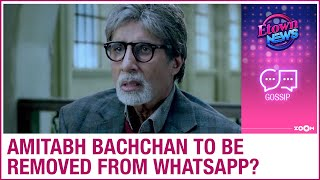Fans sign petition to remove Amitabh Bachchan from Whatsapp to stop spread of fake news