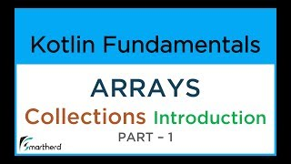 #10.1 Kotlin: Introduction to Collections: Explore ARRAYS in Kotlin PART-1