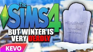 Sims 4 but winter is very deadly