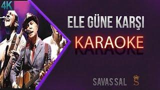 Ele Güne Karşı Karaoke 4k
