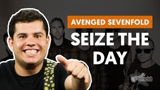 Seize The Day - Avenged Sevenfold (aula completa)