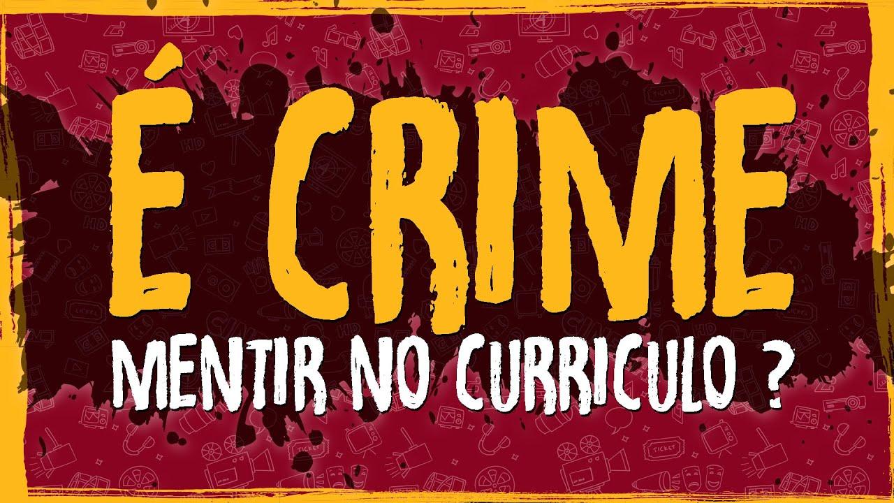 É Crime Mentir no Curriculo?