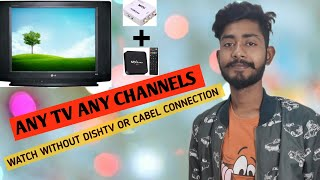 HOW TO WATCH ANY CHANNELS WITHOUT DISH TV OR CABLE CONNECTION FOR ALL TELEVISION