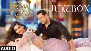 Prem Ratan Dhan Payo - Audio Jukebox