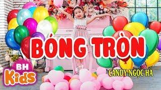 Bóng Tròn ♫ Candy Ngọc Hà ♫ Nhạc Thiếu Nhi Vui Nhộn [MV]