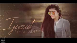 Ijazat  Full Audio Song    Raashi Sood Feat Manni Sandhu   Punjabi Audio Song   Speed Records