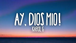 KAROL G - Ay, DiOs Mío! (Letra / Lyrics)
