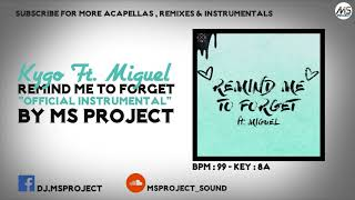 Kygo Ft. Miguel   Remind Me To Forget (Official Instrumental)