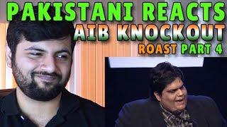 Pakistani Reacts to AIB KNOCKOUT ROAST PART 4