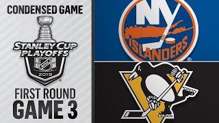 04/14/19 First Round, Gm3: Islanders @ Penguins