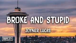 Joyner Lucas   Broke And Stupid (Lyrics)