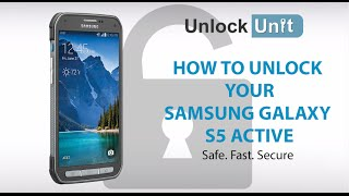 UNLOCK SAMSUNG GALAXY S5 ACTIVE - HOW TO UNLOCK YOUR SAMSUNG GALAXY S5 ACTIVE