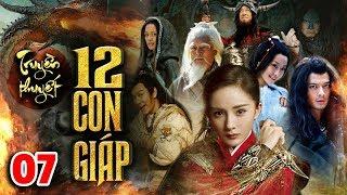 Phim Mới Hay Nhất 2020   TRUYỀN THUYẾT 12 CON GIÁP - TẬP 7   Phim Bộ Trung Quốc Hay Nhất 2020