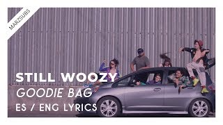 Still Woozy   Goodie Bag  Lyrics   Letra