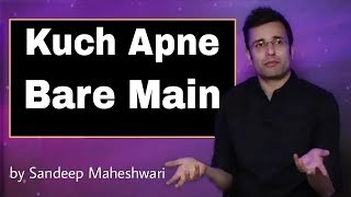 Kuch Apne bare main | HINDI | By Sandeep Maheshwari