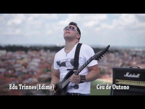 Edu Trinnes(Edime)-Céu de Outono(Video Oficial)