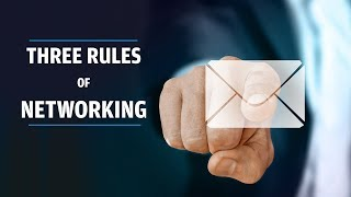 Three Rules of Networking