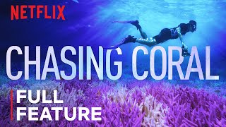 Chasing Coral | FULL FEATURE | Netflix