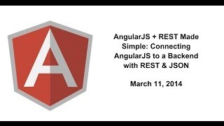 AngularJS + REST Made Simple: Connecting AngularJS to a Backend with REST & JSON
