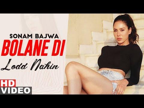 Sonam Bajwa(Model Lyrical) | Bolane Di Lodd Nahin | Ammy Virk | Latest Punjabi Songs 2019