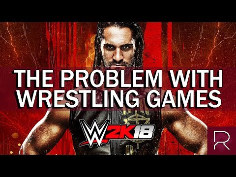 WWE 2K18 : The Problem With Wrestling Games