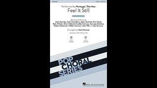 Feel It Still (SATB Choir)   Arranged By Mark Brymer