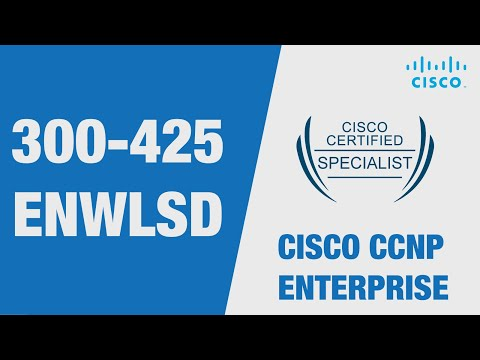 Cisco Enterprise Wireless Certification   CCNP Enteprise 300-425 ...