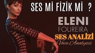 Eurovision 2.'si Eleni Foureira Ses Analizi (Ses Mi Fizik Mi ?)