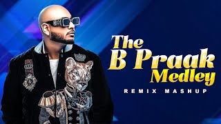 The B Praak Medley | Remix Mashup | Latest Punjabi Songs 2021 |  Speed Records