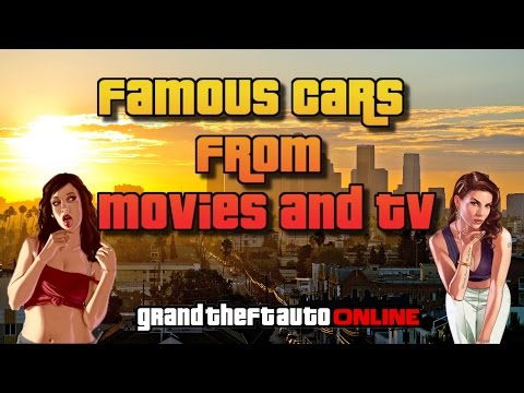 GTA Online [GTA 5] Famous Cars From Movies And TV