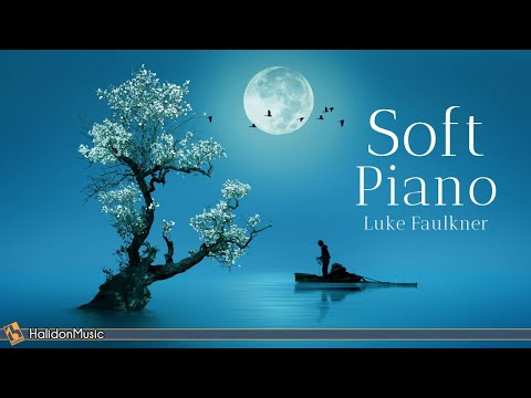 Soft Classical Piano - Relaxing Piano Pieces (Luke Faulkner)