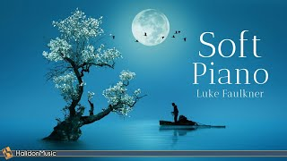 Soft Classical Piano - Relaxing Piano Pieces (Luke Faulkner)