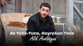 Alik Avetisyan - Ax tuns tuns ( в процессе работы )