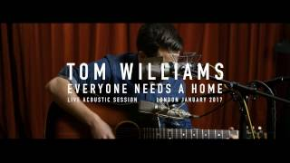 Tom Williams - Everyone Needs A Home (Acoustic Session)