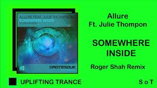 Allure Ft. Julie Thompson - Somewhere Inside (Roger Shah Remix) [Grotesque Reworked]