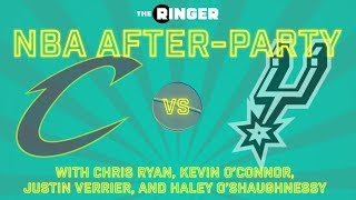NBA After-Party   Cavs-Spurs   The Ringer
