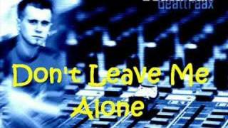 Beattraax - Don't Leave Me Alone