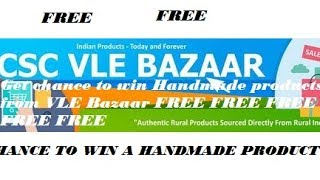 Get a chance to win Handmade products and get discount on various products from VLE Bazaar