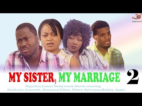 My Sister, My Marriage Season 2 - Latest Nigerian Nollywood Movie