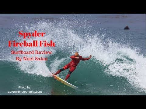 "Spyder Surfboards ""Fireball Fish"" Review by Noel Salas Ep. 58"