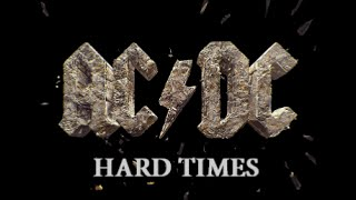 AC/DC - Hard Times { ROCK or BUST }