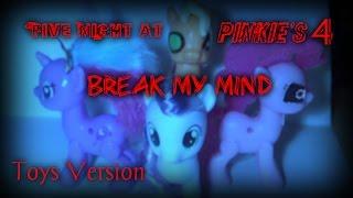 [PMV] Break My Mind - Five Night at Pinkie's 4 (Toys Version)