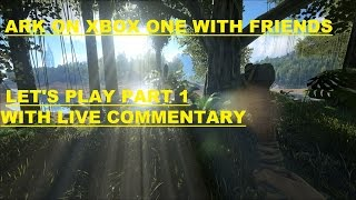 ark on xbox one let's play ark with friends part 1