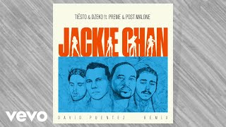 Tiësto, Dzeko   Ft. Preme & Post Malone – Jackie Chan (David Puentez Remix)