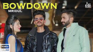 Bow Down | (Official Video) | Mridul | New Punjabi Songs 2021 | Jass Records